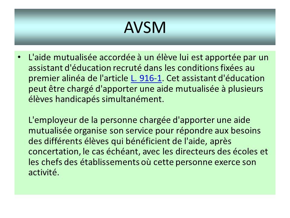 AVSM L'aide mutualisée accordée à un élève lui est apportée par un assistant d'éducation recruté dans les conditions fixées au premier alinéa de l'art