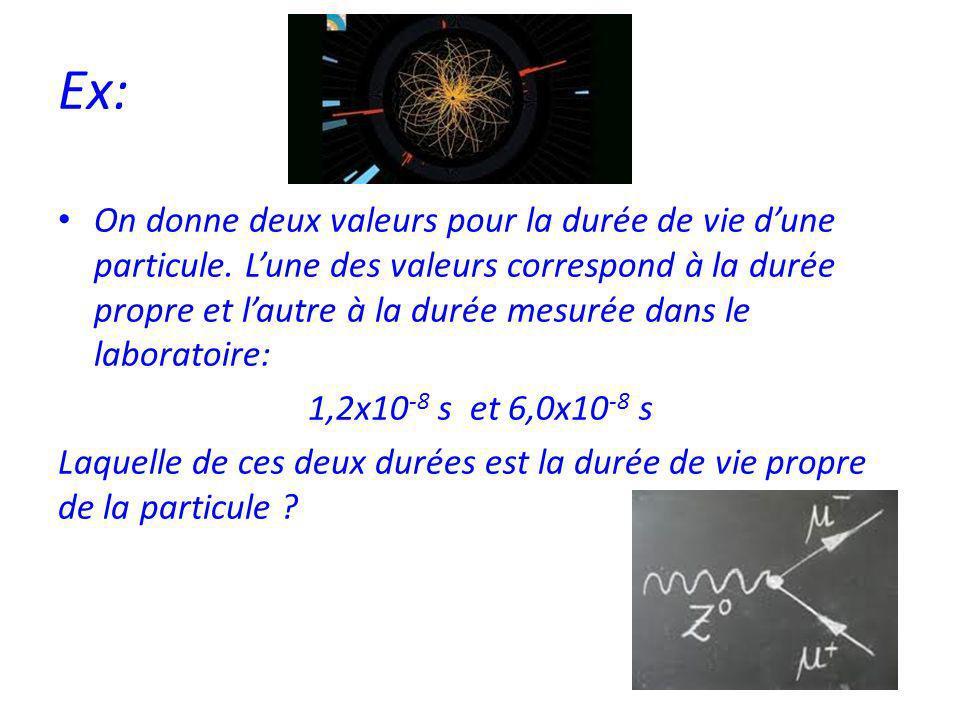 Ex: On donne deux valeurs pour la durée de vie dune particule.