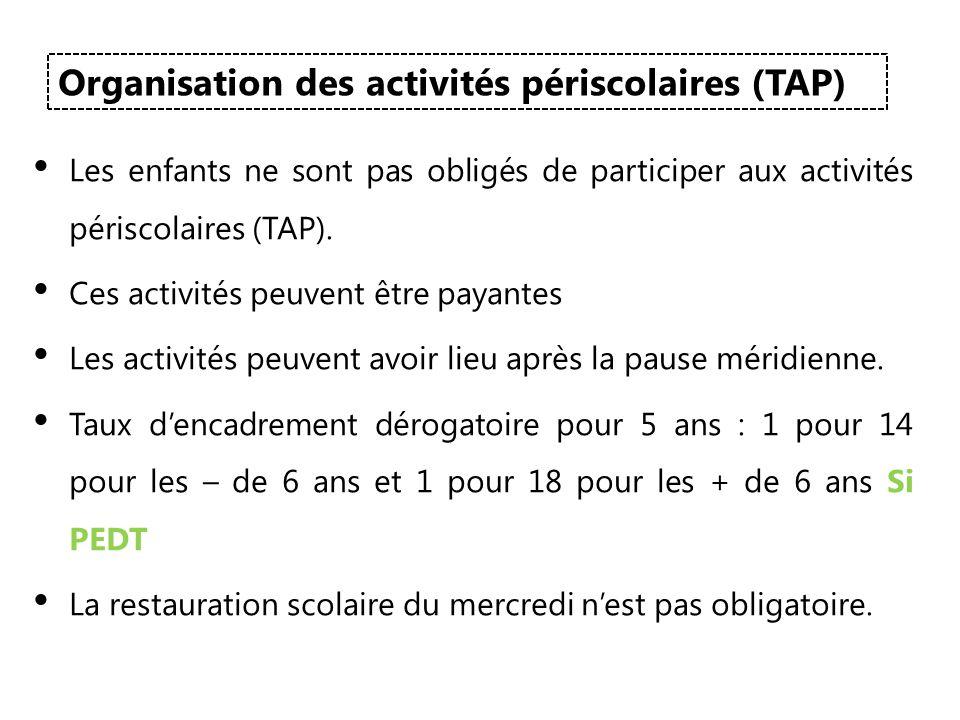 Les enfants ne sont pas obligés de participer aux activités périscolaires (TAP). Ces activités peuvent être payantes Les activités peuvent avoir lieu