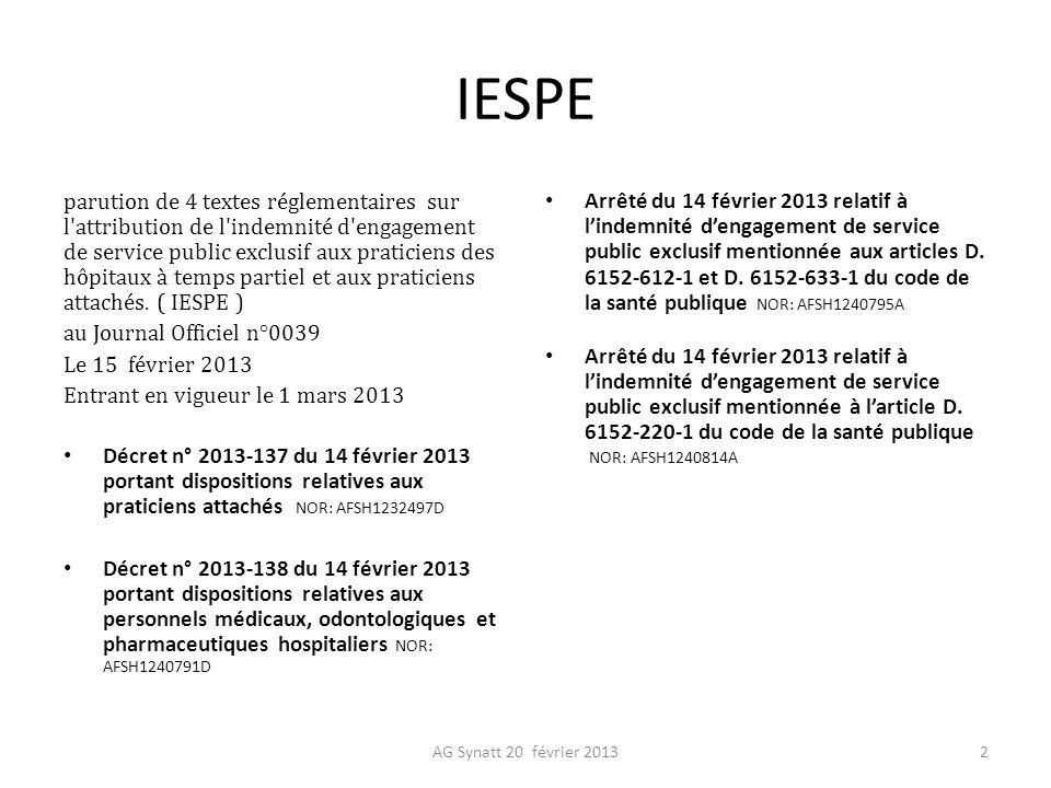 I.E.S.P.E PA Temps pleins ( contrat triennal, CDI ) Accord cadre décembre 2011Décrets d application correspondants 2013 50% soit 243,75 en 20120% en 2012 100% soit 487,49 en 2013 à compter du 1/03/13 PA temps partiels 0%PAA temps pleins 0% AG Synatt 20 février 20133