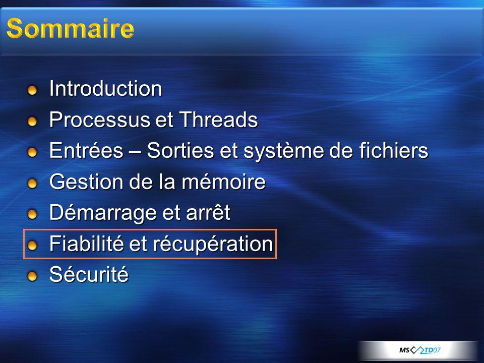 Introduction Processus et Threads Entrées – Sorties et système de fichiers Gestion de la mémoire Démarrage et arrêt Fiabilité et récupération Sécurité