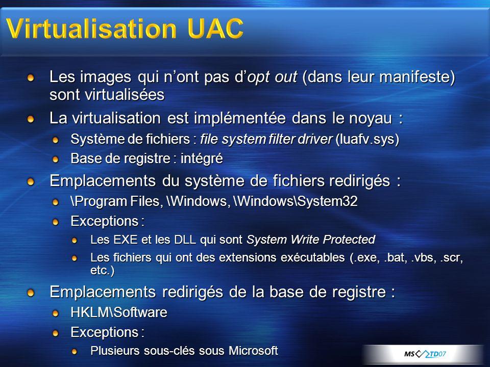 Les images qui nont pas dopt out (dans leur manifeste) sont virtualisées La virtualisation est implémentée dans le noyau : Système de fichiers : file