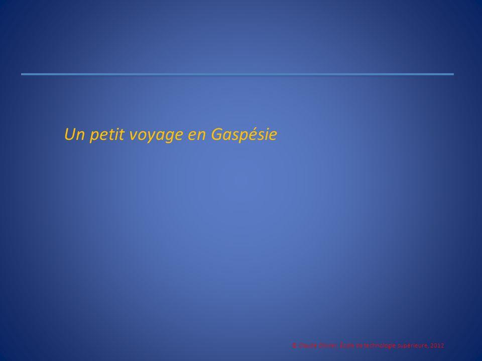 Un petit voyage en Gaspésie © Claude Olivier, École de technologie supérieure, 2012