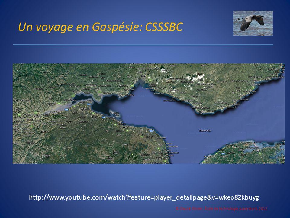 Un voyage en Gaspésie: CSSSBC © Claude Olivier, École de technologie supérieure, 2012 http://www.youtube.com/watch?feature=player_detailpage&v=wkeo8Zk