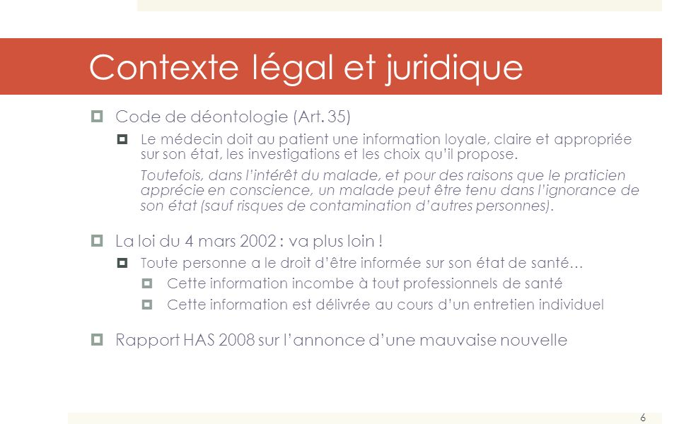 6 Contexte légal et juridique Code de déontologie (Art.