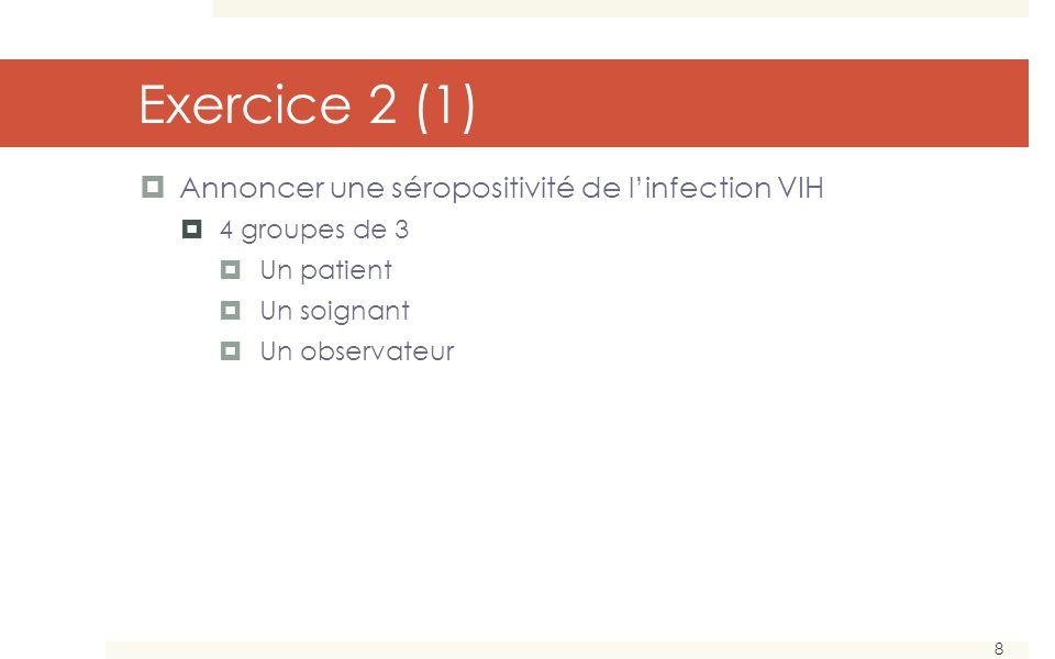 9 Exercice 2 (2) Scénario : Luis est venu faire un test de dépistage au CDAG.