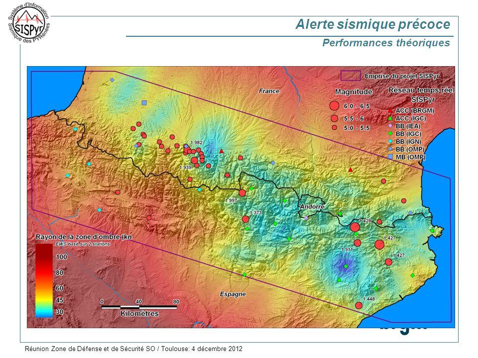 Alerte sismique précoce Performances théoriques Réunion Zone de Défense et de Sécurité SO / Toulouse: 4 décembre 2012