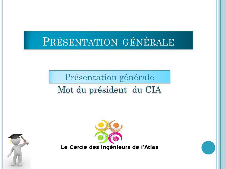 Présentation générale Mot du président du CIA Présentation générale Mot du président du CIA P RÉSENTATION GÉNÉRALE