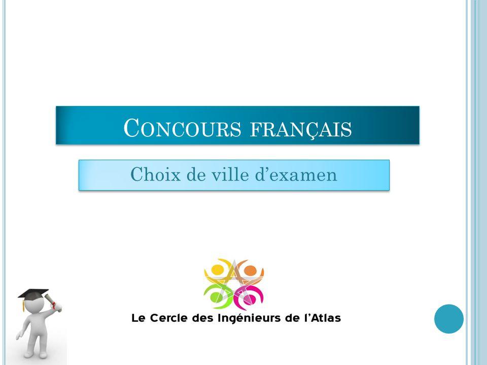 Choix de ville dexamen C ONCOURS FRANÇAIS
