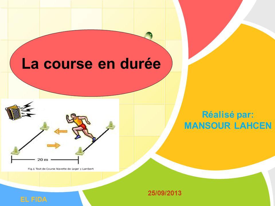 L/O/G/O La course en durée Réalisé par: MANSOUR LAHCEN 25/09/2013 EL FIDA