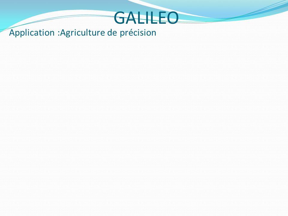 Application :Agriculture de précision GALILEO