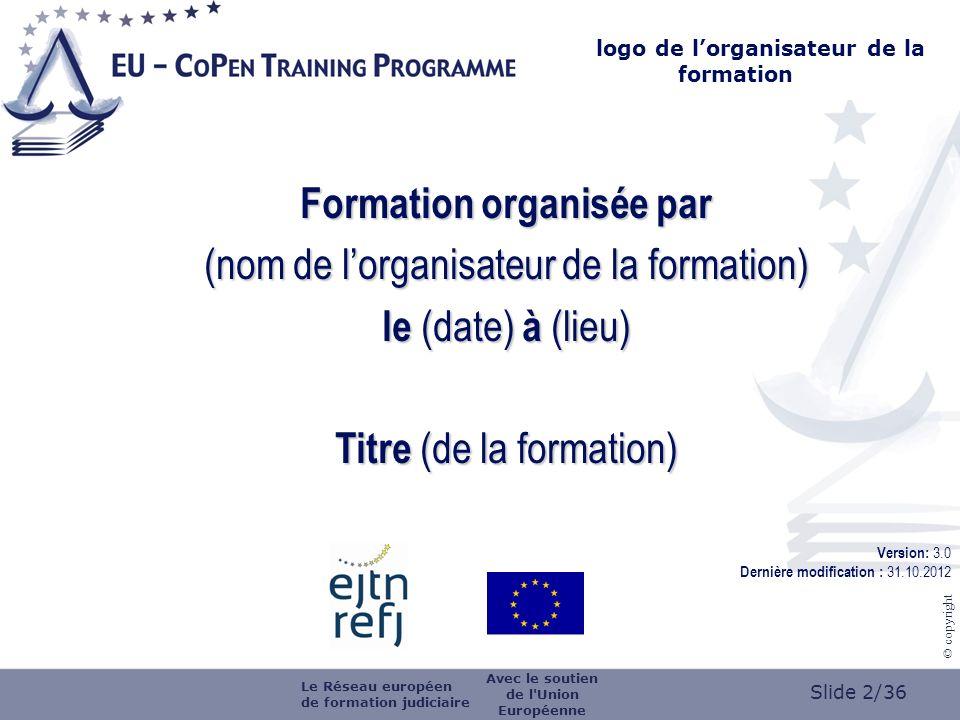 Slide 3/36 © copyright Module 8 Le mandat darrêt européen et la procédure de remise Version: 3.0 Last up-date: 31.10.2012
