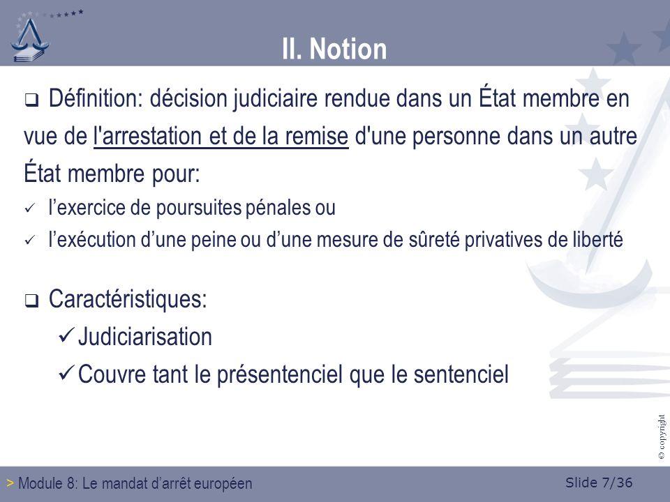Slide 18/36 © copyright 4.3.3 La remise conditionnelle Subordination de la remise à lobtention de certaines garanties de la part de lautorité démission (article 5).