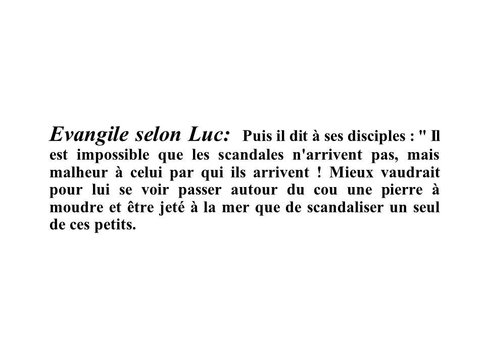 Evangile selon Luc: Puis il dit à ses disciples :