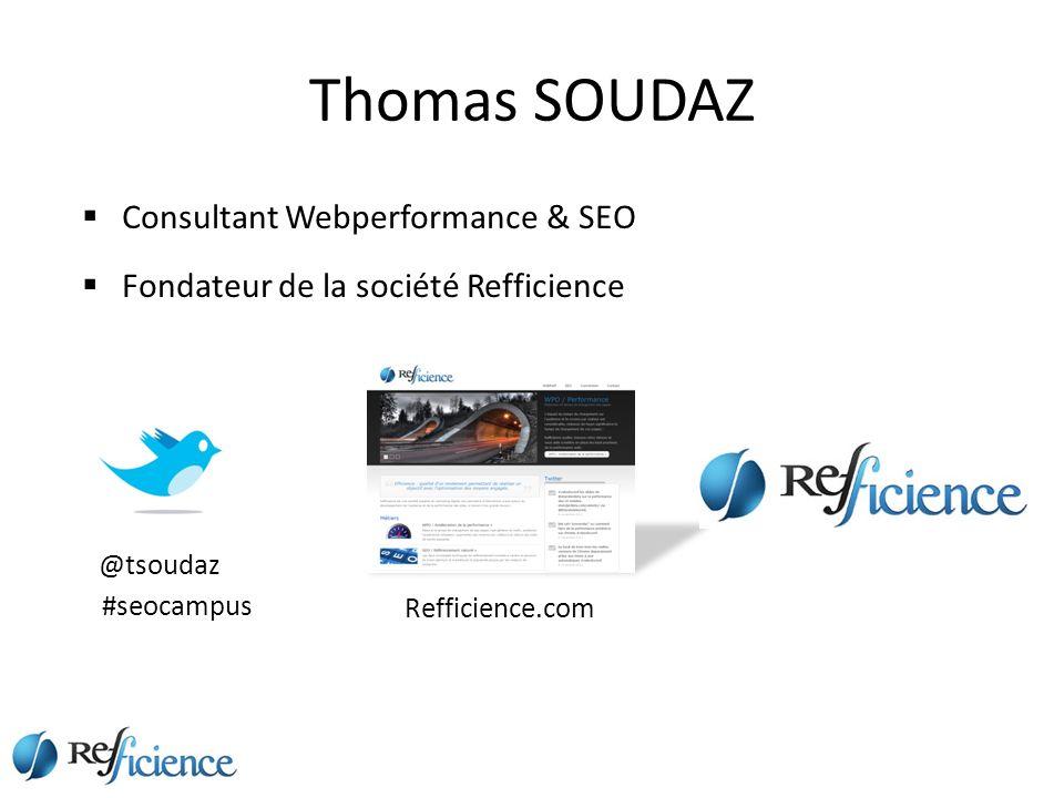 @tsoudaz Refficience.com Consultant Webperformance & SEO Fondateur de la société Refficience #seocampus Thomas SOUDAZ