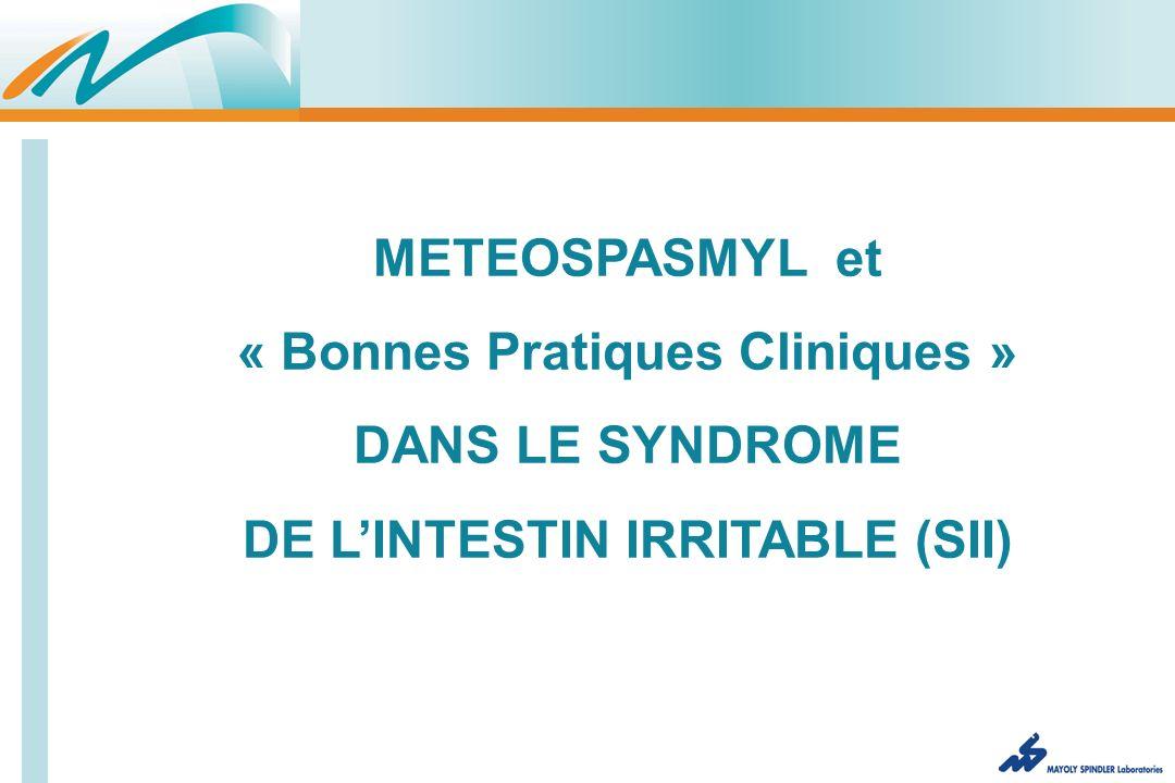 METEOSPASMYL et « Bonnes Pratiques Cliniques » DANS LE SYNDROME DE LINTESTIN IRRITABLE (SII)