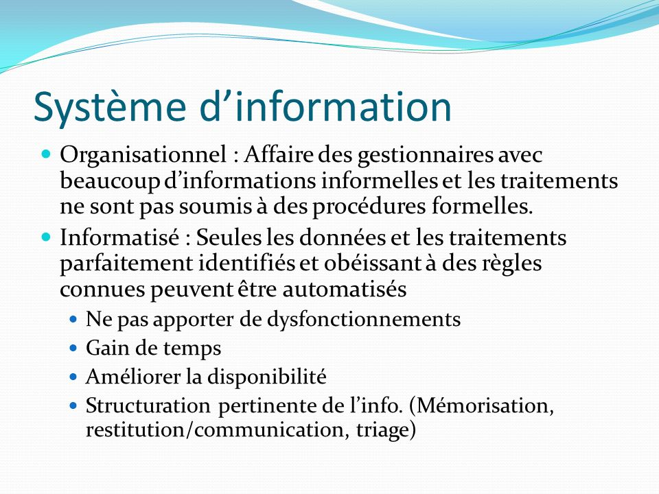 Système dinformation Organisationnel : Affaire des gestionnaires avec beaucoup dinformations informelles et les traitements ne sont pas soumis à des p