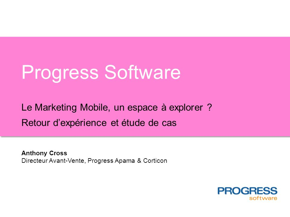 Progress Software Le Marketing Mobile, un espace à explorer .