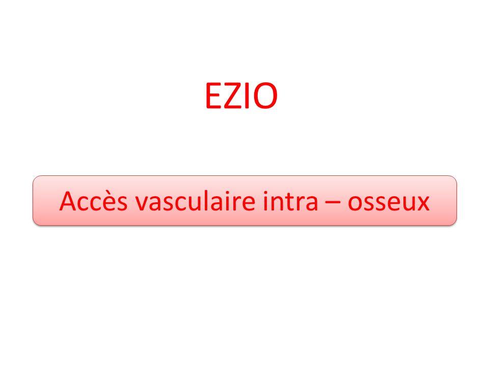 EZIO Accès vasculaire intra – osseux