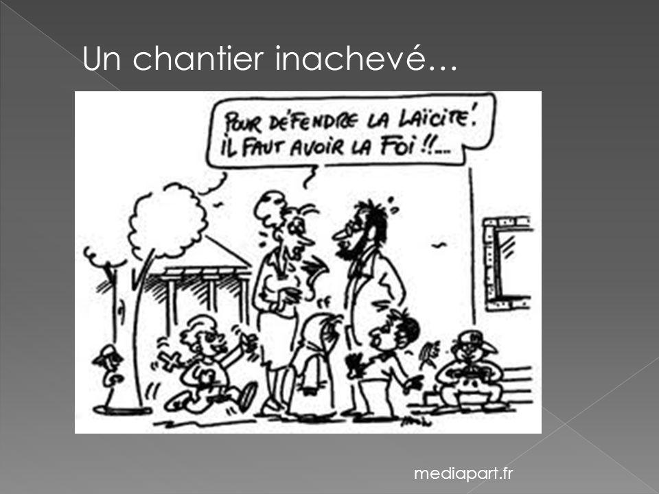 mediapart.fr Un chantier inachevé…