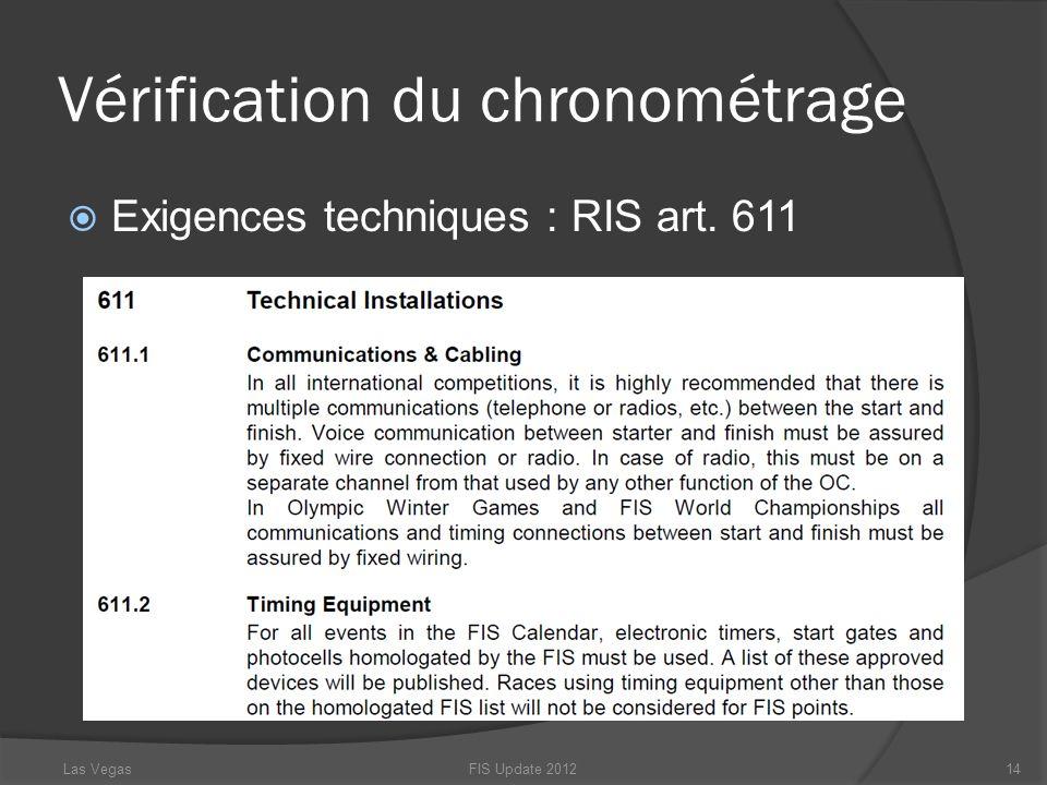 Vérification du chronométrage Exigences techniques : RIS art. 611 FIS Update 201214Las Vegas