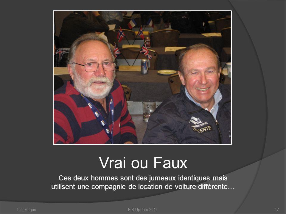 FIS Update 201217 Vrai ou Faux Ces deux hommes sont des jumeaux identiques mais utilisent une compagnie de location de voiture différente… Las Vegas