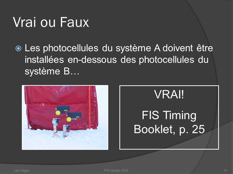 Vrai ou Faux Les photocellules du système A doivent être installées en-dessous des photocellules du système B… FIS Update 201231 VRAI! FIS Timing Book