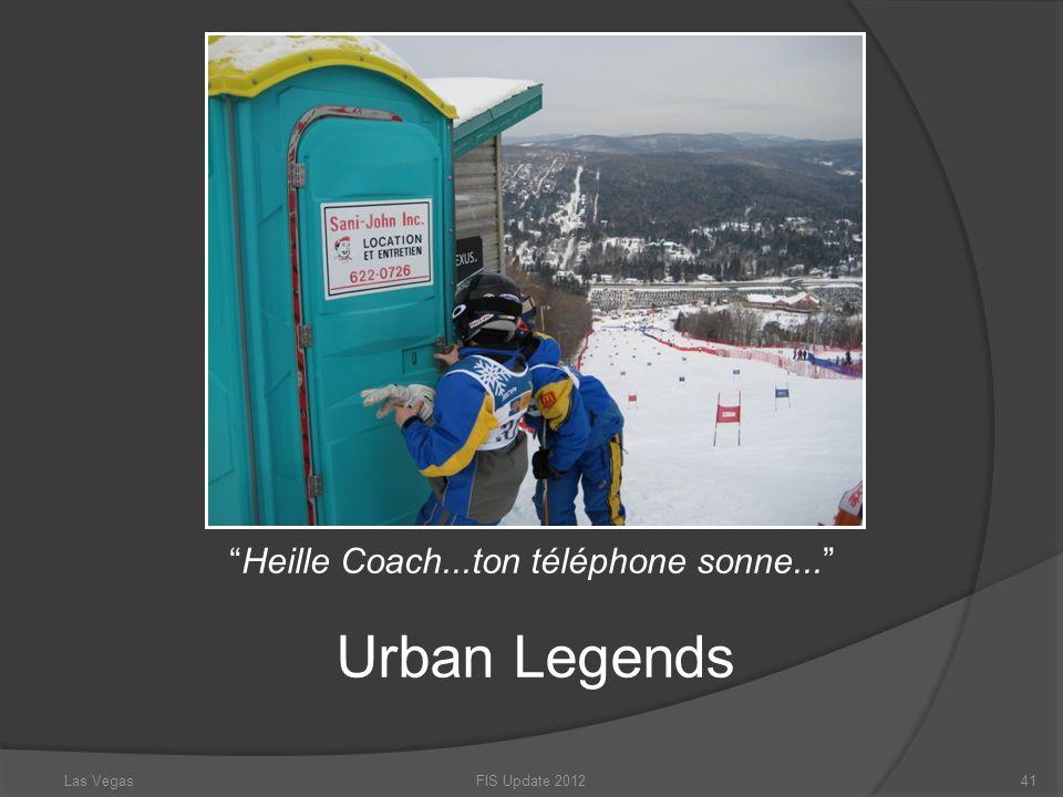 Urban Legends FIS Update 201241 Heille Coach...ton téléphone sonne... Las Vegas