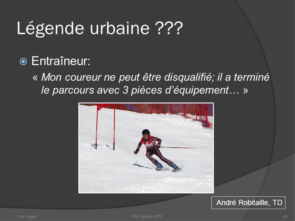 Légende urbaine ??? Entraîneur: « Mon coureur ne peut être disqualifié; il a terminé le parcours avec 3 pièces déquipement… » André Robitaille, TD FIS