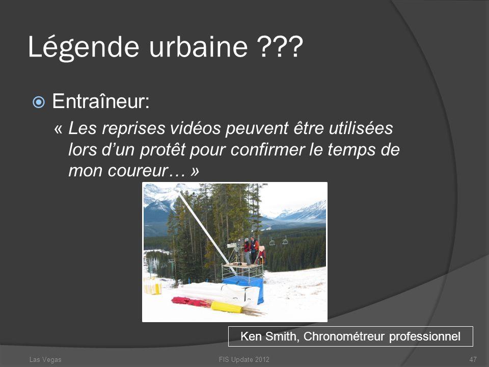 Légende urbaine ??? Entraîneur: « Les reprises vidéos peuvent être utilisées lors dun protêt pour confirmer le temps de mon coureur… » Ken Smith, Chro