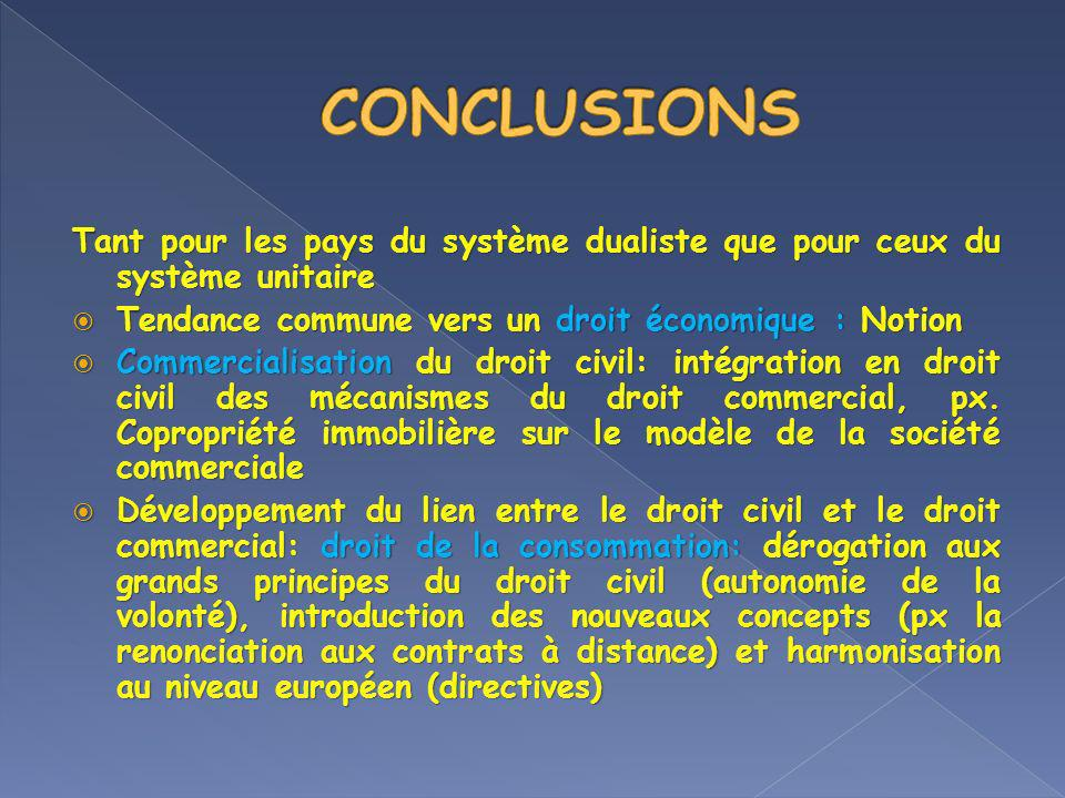 Tant pour les pays du système dualiste que pour ceux du système unitaire Tendance commune vers un droit économique : Notion Tendance commune vers un d