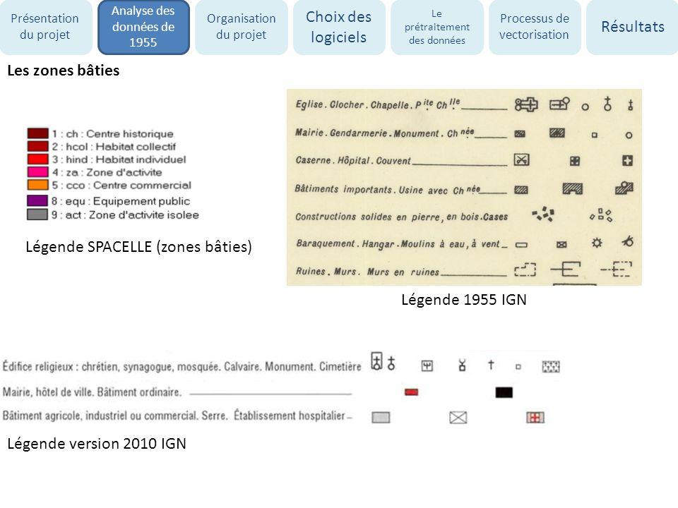 Les zones bâties Légende SPACELLE (zones bâties) Légende version 2010 IGN Légende 1955 IGN Présentation du projet Analyse des données de 1955 Organisa