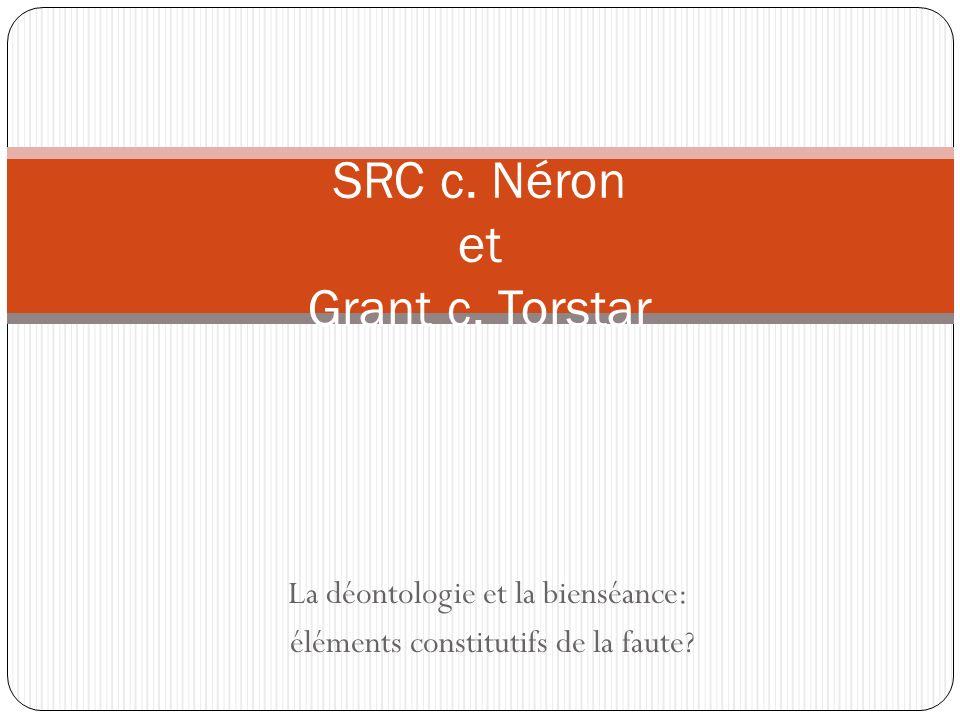 La déontologie et la bienséance: éléments constitutifs de la faute? SRC c. Néron et Grant c. Torstar