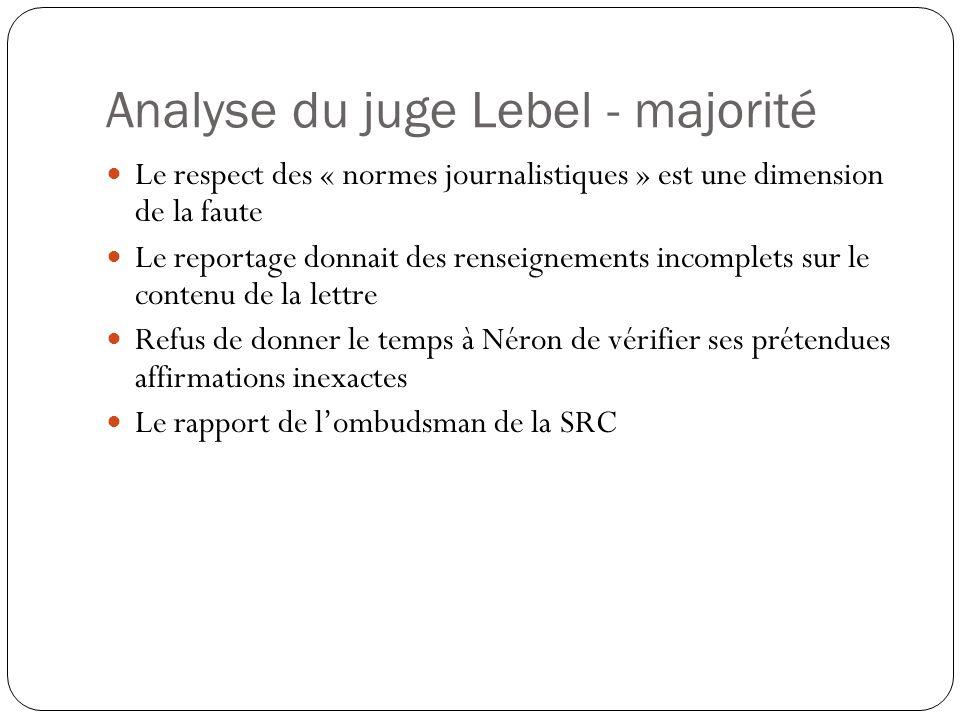 Analyse du juge Lebel - majorité Le respect des « normes journalistiques » est une dimension de la faute Le reportage donnait des renseignements incom