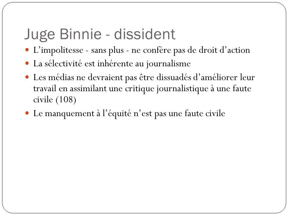 Juge Binnie - dissident Limpolitesse - sans plus - ne confère pas de droit daction La sélectivité est inhérente au journalisme Les médias ne devraient