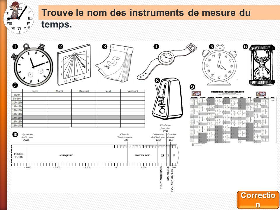 Trouve le nom des instruments de mesure du temps.