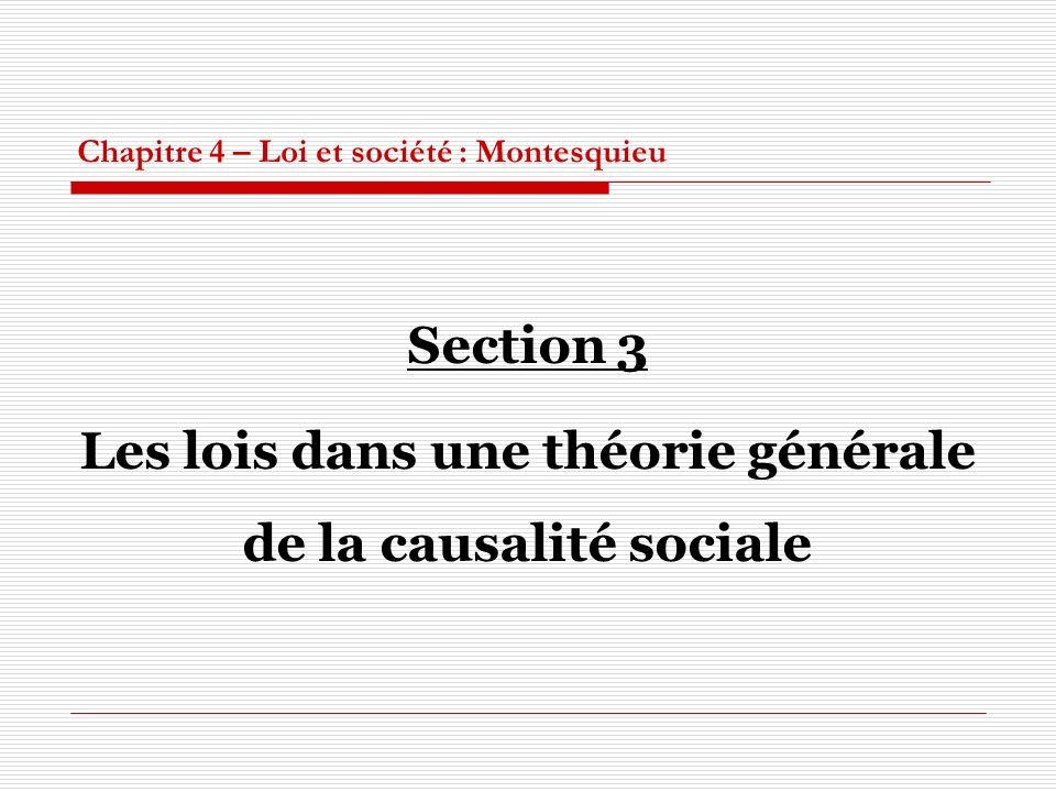 Chapitre 4 – Loi et société : Montesquieu Section 3 Les lois dans une théorie générale de la causalité sociale