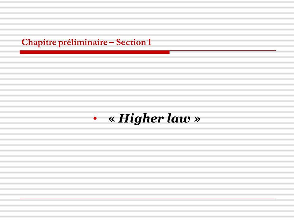 Chapitre préliminaire – Section 1 « Higher law »