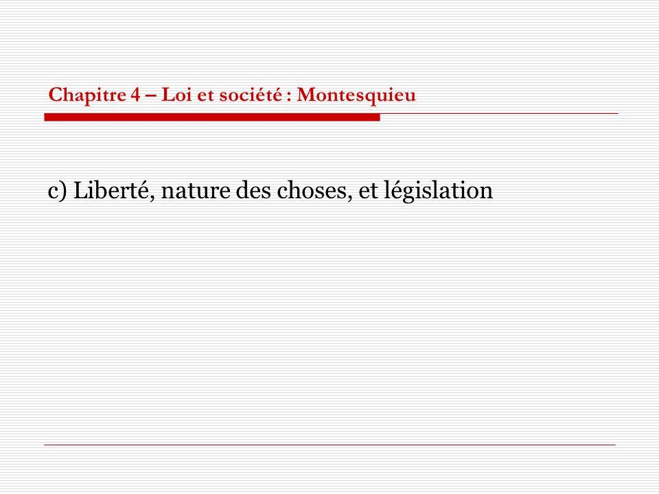 Chapitre 4 – Loi et société : Montesquieu c) Liberté, nature des choses, et législation