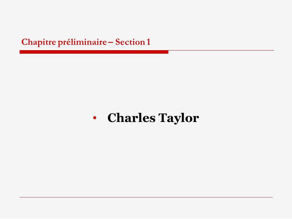 Chapitre préliminaire – Section 1 Charles Taylor