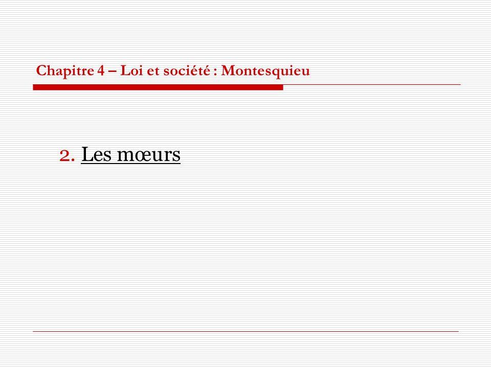 Chapitre 4 – Loi et société : Montesquieu 2. Les mœurs