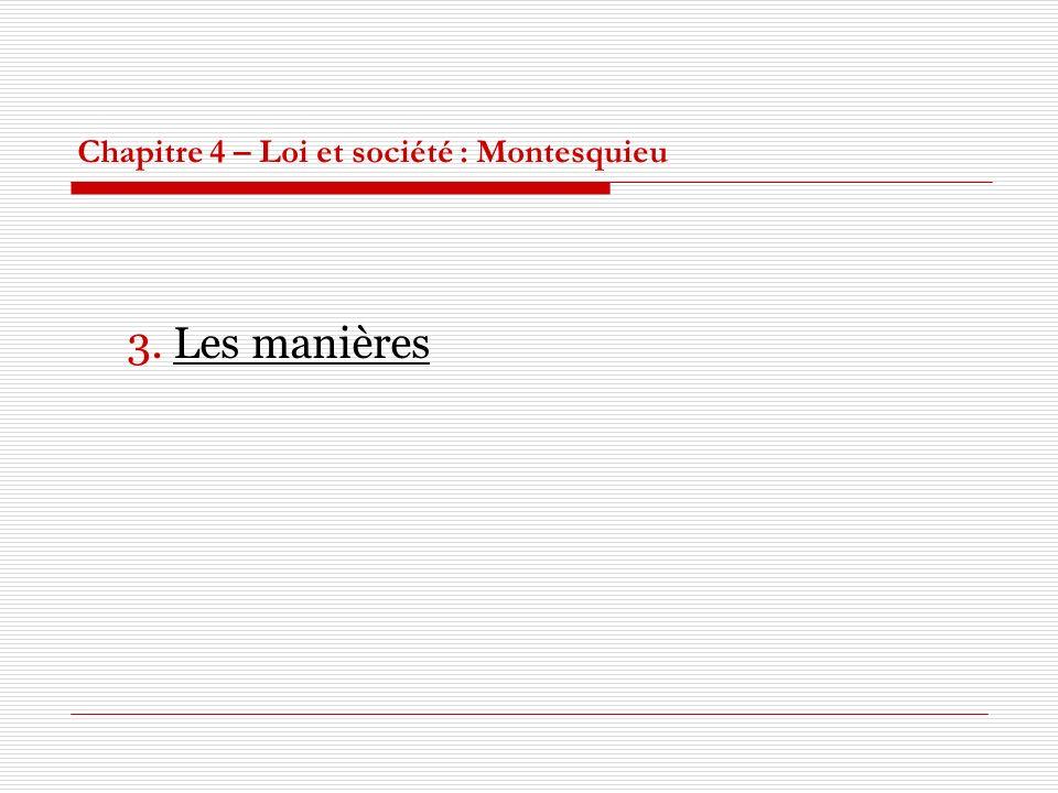 Chapitre 4 – Loi et société : Montesquieu 3. Les manières