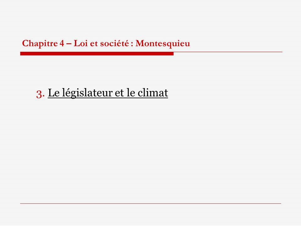 Chapitre 4 – Loi et société : Montesquieu 3. Le législateur et le climat