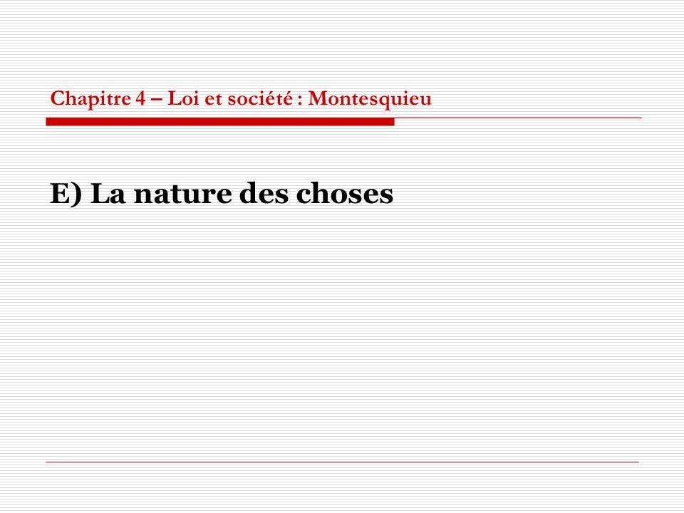Chapitre 4 – Loi et société : Montesquieu E) La nature des choses
