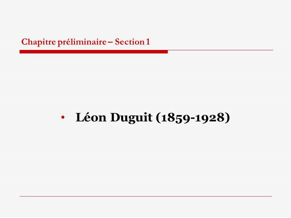 Chapitre préliminaire – Section 1 Léon Duguit (1859-1928)