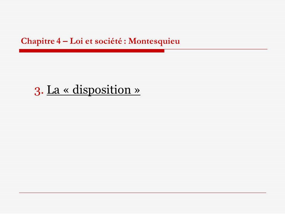Chapitre 4 – Loi et société : Montesquieu 3. La « disposition »