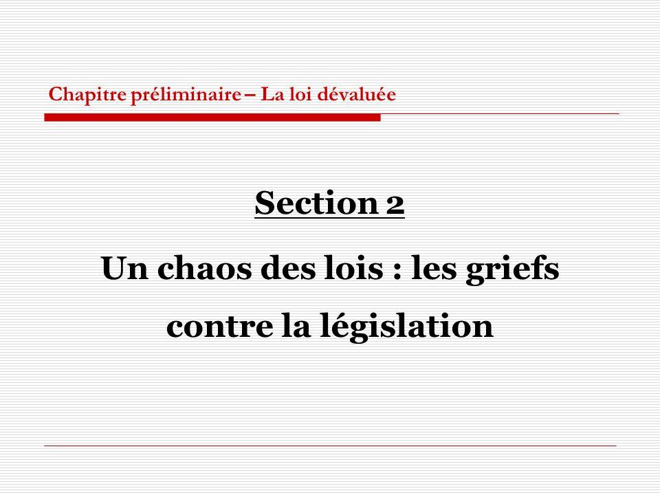 Chapitre préliminaire – La loi dévaluée Section 2 Un chaos des lois : les griefs contre la législation
