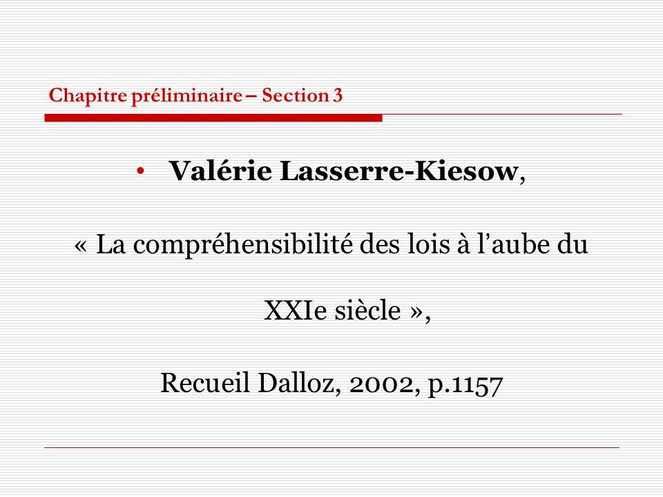 Chapitre préliminaire – Section 3 Valérie Lasserre-Kiesow, « La compréhensibilité des lois à laube du XXIe siècle », Recueil Dalloz, 2002, p.1157