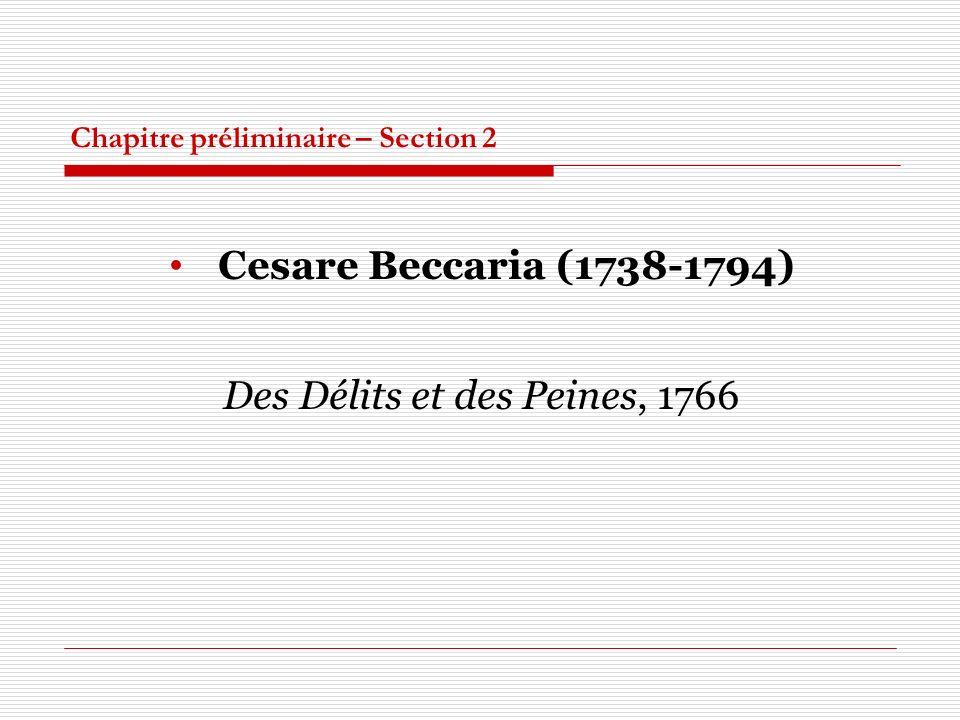Chapitre préliminaire – Section 2 Cesare Beccaria (1738-1794) Des Délits et des Peines, 1766