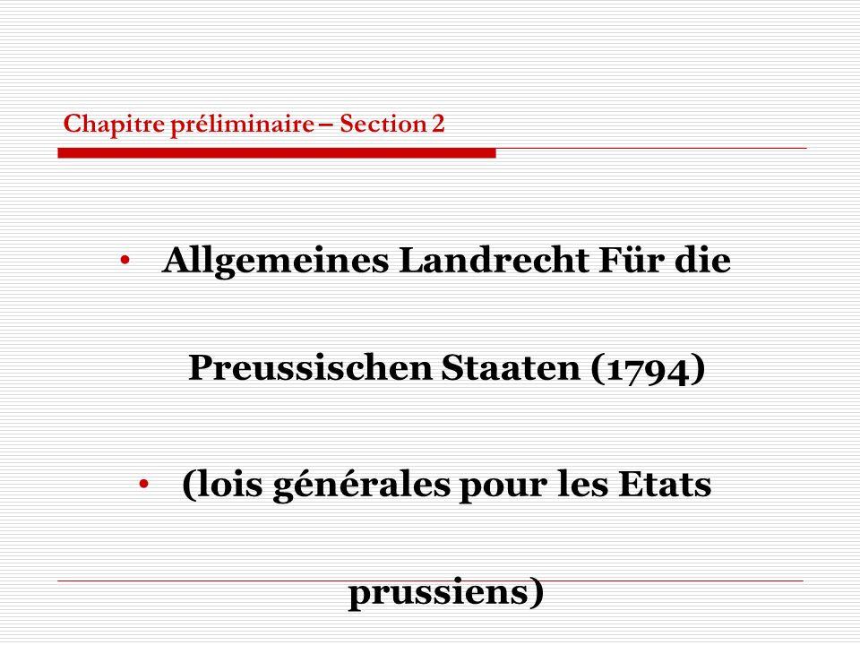 Chapitre préliminaire – Section 2 Allgemeines Landrecht Für die Preussischen Staaten (1794) (lois générales pour les Etats prussiens)
